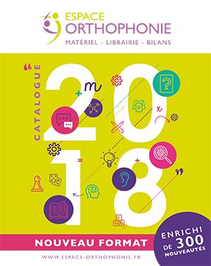 Catalogue 2018 Espace Orthophonie