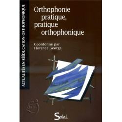 Orthophonie pratique, pratique de l'orthophonie
