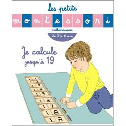 Les petits Montessori - Je calcule jusqu'à 19