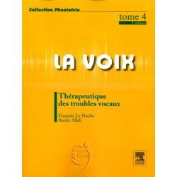 La voix Tome 4 - Thérapeutique des troubles vocaux - 3ème édition
