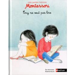 Emy ne veut pas lire - Mes petites histoires Montessori - Pédagogie - Dès 3 ans