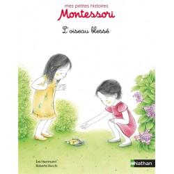 L'oiseau blessé - Mes petites histoires Montessori - Pédagogie - Dès 3 ans