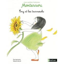 Emy et les tournesols - Mes petites histoires Montessori - Pédagogie - Dès 3 ans