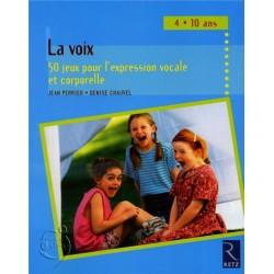 La voix 50 jeux pour l'expression vocale et corporelle