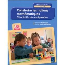 Construire les notions mathématiques (+ CD-Rom) - nouvelle édition