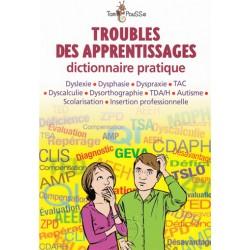 Troubles des apprentissages- Dictionnaire pratique