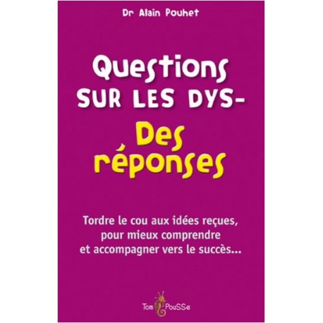 Questions sur les dys- Des réponses
