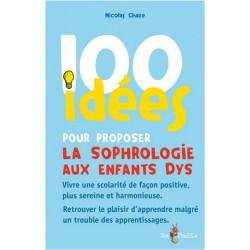100 idées pour proposer la sophrologie aux enfants dys