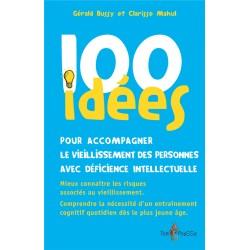 100 idées pour accompagner le vieillissement des personnes avec déficience intel