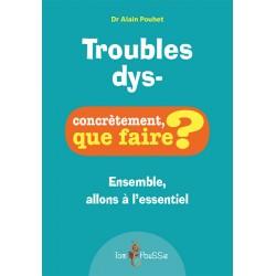 Troubles dys- - Concrètement, que faire ?