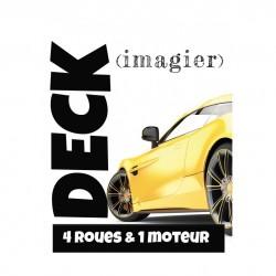 Imagier 4 Roues et 1 Moteur - Deck