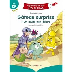 Gâteau surprise + Un invité non désiré - Apprendre à lire avec les Alphas