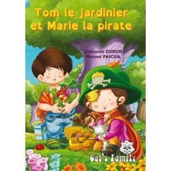 Tom le jardinier et Marie la pirate