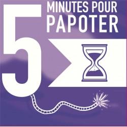 5 minutes pour papoter