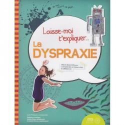 Laisse-moi t'expliquer... La dyspraxie