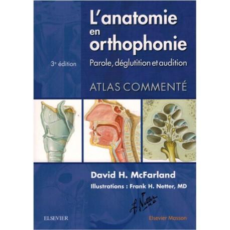 L'anatomie en orthophonie - Parole, déglutition et audition 3ème édition