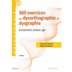 360 exercices en dysorthographie et dysgraphie - Nouvelle Édition