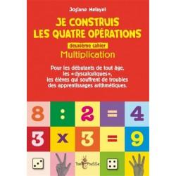Je construis les quatre opérations - Deuxième cahier : multiplication
