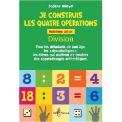 Je construis les quatre opérations - Troisième cahier : division